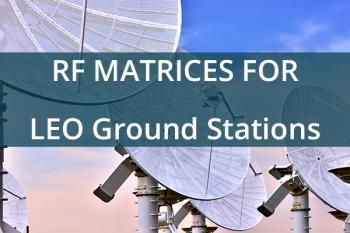 RF Matrix/Routers for LEO Ground Stations